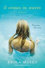 It Comes in Waves by Erika Marks (2014, Paperback)