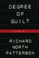 Degree Of Guilt - Richard North Patterson Large Hardcover 20% Bulk Book Discount