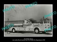OLD LARGE HISTORIC PHOTO OF FORT WORTH TEXAS, THE FIRE DEPARTMENT TRUCK c1950