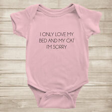 I only love my bed & my cat, I'm sorry gifts Cute Baby Infant Bodysuit Romper