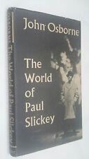 THE WORLD OF PAUL SLICKEY by John Osborne - First Edition Hardback 1959