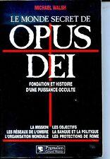 LE MONDE SECRET DE L'OPUS DEI - Michael Walsh 1994