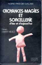 CROYANCES-MAGIES ET SORCELLERIE - NORD - PAS-DE-CALAIS - G. Hayart-Neuez - 1983