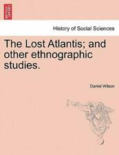 The Lost Atlantis; And Other Ethnographic Studies