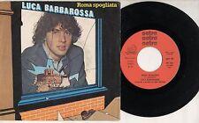 LUCA BARBAROSSA disco 45 giri ROMA SPOGLIATA Shel Shapiro SANREMO 1981 Italy
