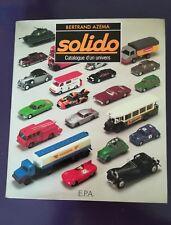 Bertrand AZEMA - SOLIDO CATALOGUE D'UN UNIVERS 1957-1982 - voitures miniatures /