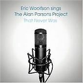 Sings Alan Parsons Project That Never Was, Eric Woolfson CD | 5060077240001 | Ne