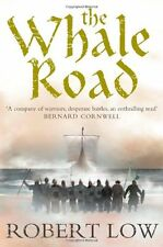 The Whale Road (The Oathsworn Series, Book 1),Robert Low- 9780007215300