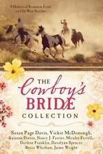 The Cowboy's Bride Collection: 9 Historical Romances Form on Old West Ranches, W