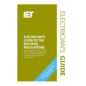 IET Electrician's Guide to the Building Regulations, 5th Edition