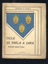 Andreina De Borelli,Cussi' se parla a Zara(Poesie dialettali)E.De Schonfeld 1935