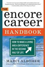 """The Encore Career Handbook"" How to Make a Living & a Difference in the 2nd Half"