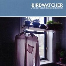 Afternoon Tales The Morning Never Kthe Birdwatcher
