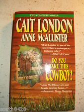Lot of 2 Cait London For Her Eyes Only  Do you Take This Cowboy  3 stories in 2