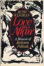 """Love Affair: A Memoir of JACKSON POLLOCK"" (1974) by Ruth Kligman FIRST PRINTING"