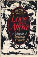 """Love Affair: A Memoir of JACKSON POLLOCK"" (1974) by Ruth Kligman FIRST PRINTING"