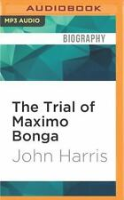 The Trial of Maximo Bonga : The Story of the Strangest Guesthouse in South...
