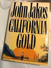 CALIFORNIA GOLD John Jakes 1989   First Edition  2nd Printing  Historical