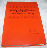 Cardiac Rehabilitation Adult Fitness and Exercise Testing 1981 LIKE NEW COND.
