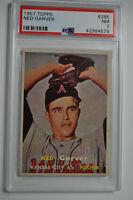 1957 Topps - Ned Garver - #285 - PSA 7 - NM