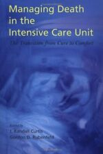 Managing Death in the Intensive Care Unit: The Transition from Cure to Comfort b