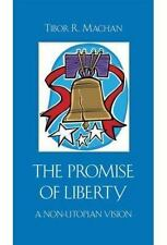The Promise of Liberty: A Non-Utopian Vision: By Machan, Tibor R.