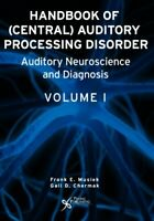 Handbook of (Central) Auditory Processing Disorders, Vol. 1: Auditory Neurosc...