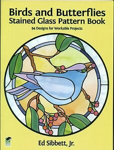 Birds and Butterflies Stained Glass Pattern Book, 94 Projects, Sibbett,