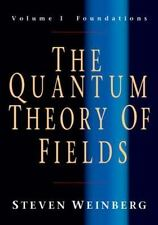 The Quantum Theory Of Fields, Volume 1: Foundations: By Steven Weinberg