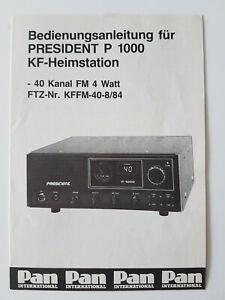 CB-Funk Bedienungsanleitung President P 1000 2Seiten Deutsch, Zulassungsurkunde.