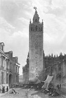 Spain SEVILLA SEVILLE CATHEDRAL LA GIRALDA BELL TOWER ~ 1833 Art Print Engraving