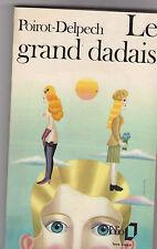 Bertrand Poirot-Delpech .Le Grand Dadais.prix interallié . Folio 1974