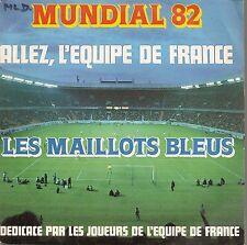 """45 TOURS / 7"""" SINGLE--LES MAILLOTS BLEUS--MUNDIAL 82 / ALLEZ L'EQUIPE DE FRANCE"""