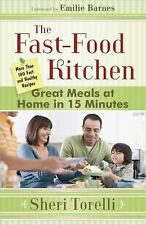 The Fast-Food Kitchen: Great Meals at Home in 15 Minutes; More Than-ExLibrary