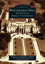 Whitemarsh Hall: The Estate of Edward T. Stotesbury [Images of America] [PA]