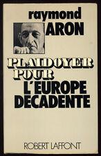 RAYMOND ARON, PLAIDOYER POUR L'EUROPE DÉCADENTE