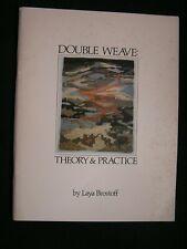 Weaving Handweaving Brostoff Double Weave: Theory & Practice Interweave 1979