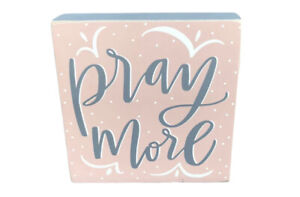 """PRAY MORE Primitives By Kathy 4"""" X 4"""" Wood Block Inspirational Sign, Shelf, Wall"""