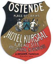 Hotel luggage label Hotel Kursaal, Ostende, Belgium  - Outstanding, Near Mint