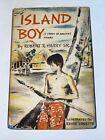 1957 ISLAND BOY! Robert R. Harry Sr. Children's Book Club Edition Ancient Hawaii