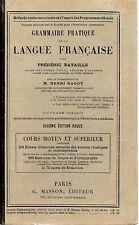 GRAMMAIRE PRATIQUE DE LA LANGUE FRANCAISE, par F. BATAILLE, Editions MASSON