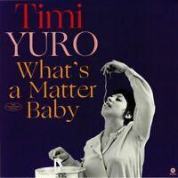 YURO, Timi - What's A Matter Baby - Vinyl (heavyweight vinyl LP)