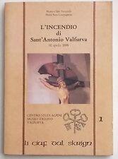 L'INCENDIO DI SANT'ANTONIO VALFURVA... 1899 Testorelli - Compagnoni (Valtellina)
