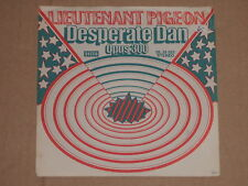 """LIEUTENANT PIGEON -Desperate Dan- 7"""" 45"""