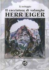 Il cacciatore di valanghe: Herr Eiger.