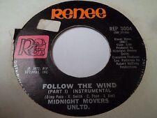 "7"" MIDNIGHT MOVERS UNLTD - Follow the wind - EX - RENEE - REP 3004 - US - 1972"