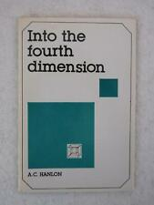 A. C. Hanlon INTO THE FOURTH DIMENSION 1985 Theosophical Publishing House, India