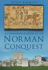 A Companion and Guide to the Norman Conquest by Peter Bramley (Paperback, 2012)