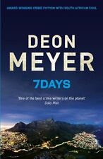 DEON MEYER ___ 7 DAYS  ____ BRAND NEW ___ UK FREEPOST