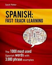 Spanish: Fast Track Learning : The 1000 Most Used Spanish Words with 3. 000...